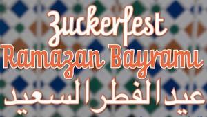 Ende des Ramadans - Zuckerfest